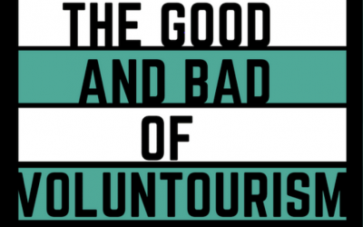 The Good and Bad of Voluntourism