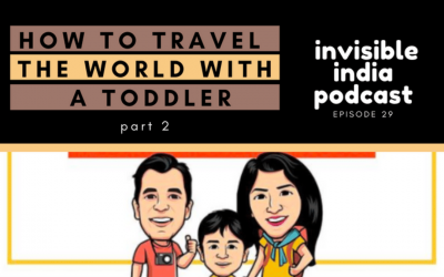 Meet the 2 Idiots – Traveling the World with a Toddler – Part 2