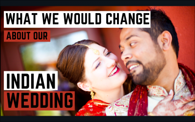 What We Would Change About Our Indian Wedding