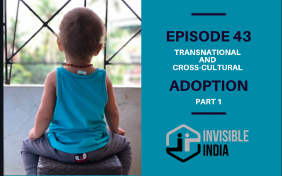 Transnational and Cross-Cultural Indian Adoption | Part 1