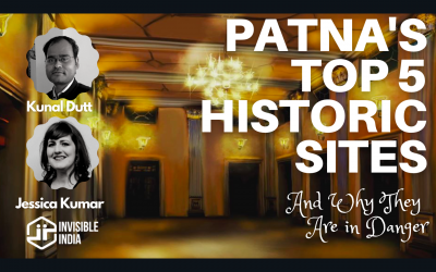 Patna's TOP 5 Historic Sites and Why They are in Danger